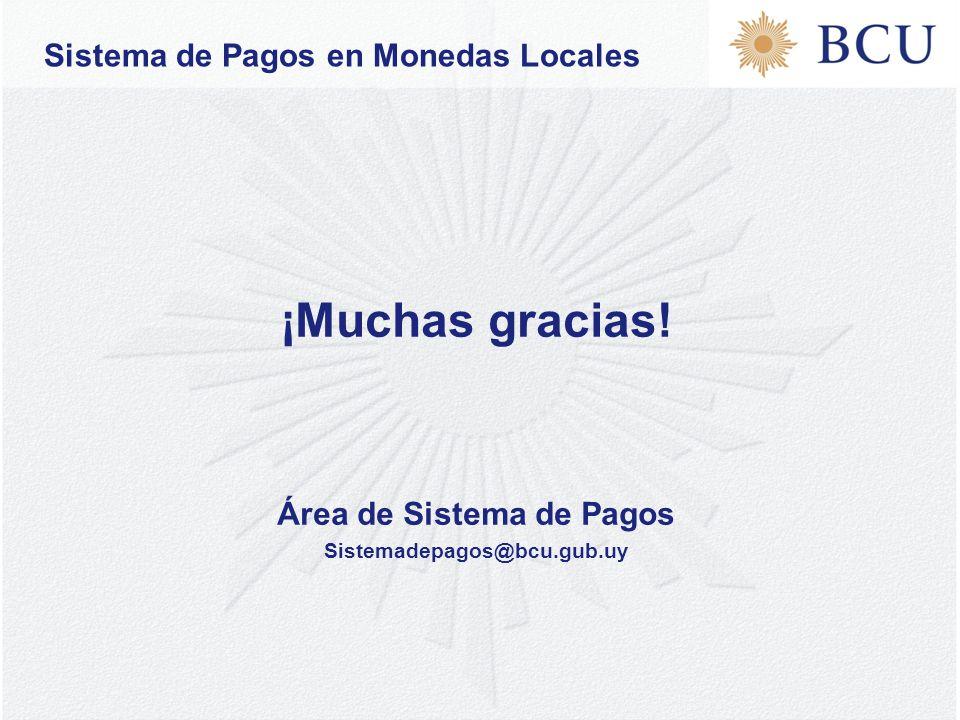 Sistema de Pagos en Monedas Locales ¡Muchas gracias.