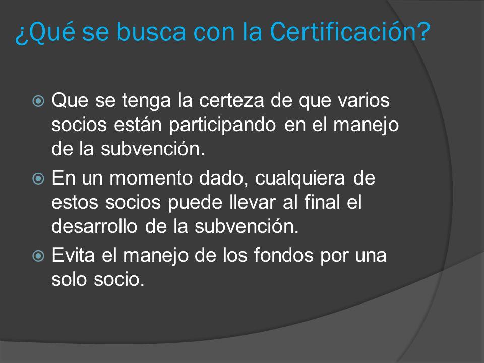 ¿Qué se busca con la Certificación.
