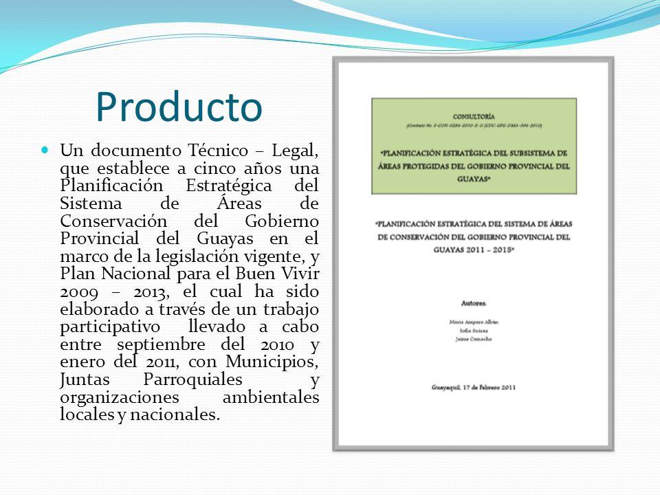Producto Un documento Técnico – Legal, que establece a cinco años una Planificación Estratégica del Sistema de Áreas de Conservación del Gobierno Provincial del Guayas en el marco de la legislación vigente, y Plan Nacional para el Buen Vivir 2009 – 2013, el cual ha sido elaborado a través de un trabajo participativo llevado a cabo entre septiembre del 2010 y enero del 2011, con Municipios, Juntas Parroquiales y organizaciones ambientales locales y nacionales.