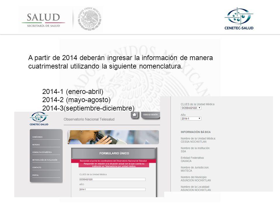 A partir de 2014 deberán ingresar la información de manera cuatrimestral utilizando la siguiente nomenclatura.