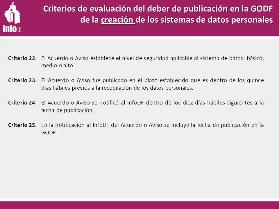 Criterio 22.El Acuerdo o Aviso establece el nivel de seguridad aplicable al sistema de datos: básico, medio o alto.