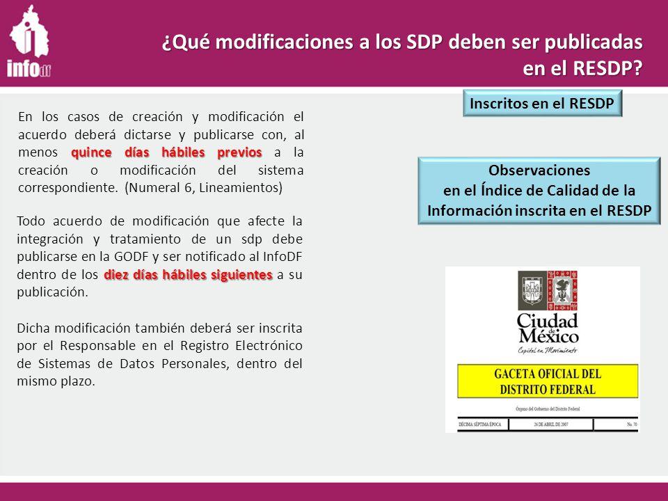 Inscritos en el RESDP Observaciones en el Índice de Calidad de la Información inscrita en el RESDP ¿Qué modificaciones a los SDP deben ser publicadas en el RESDP.