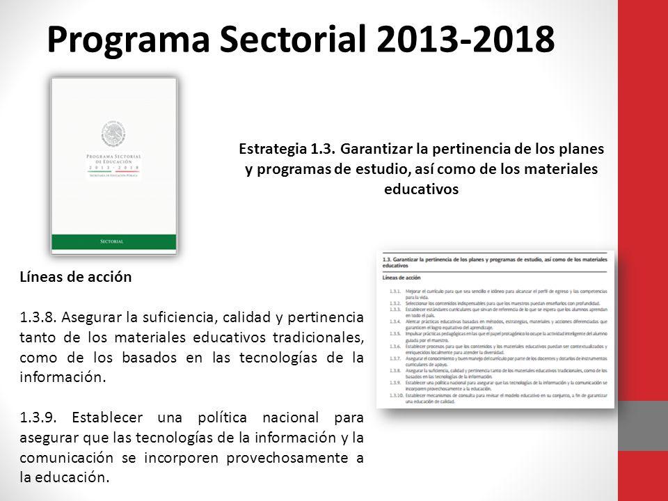 Programa Sectorial 2013-2018 Estrategia 1.3.