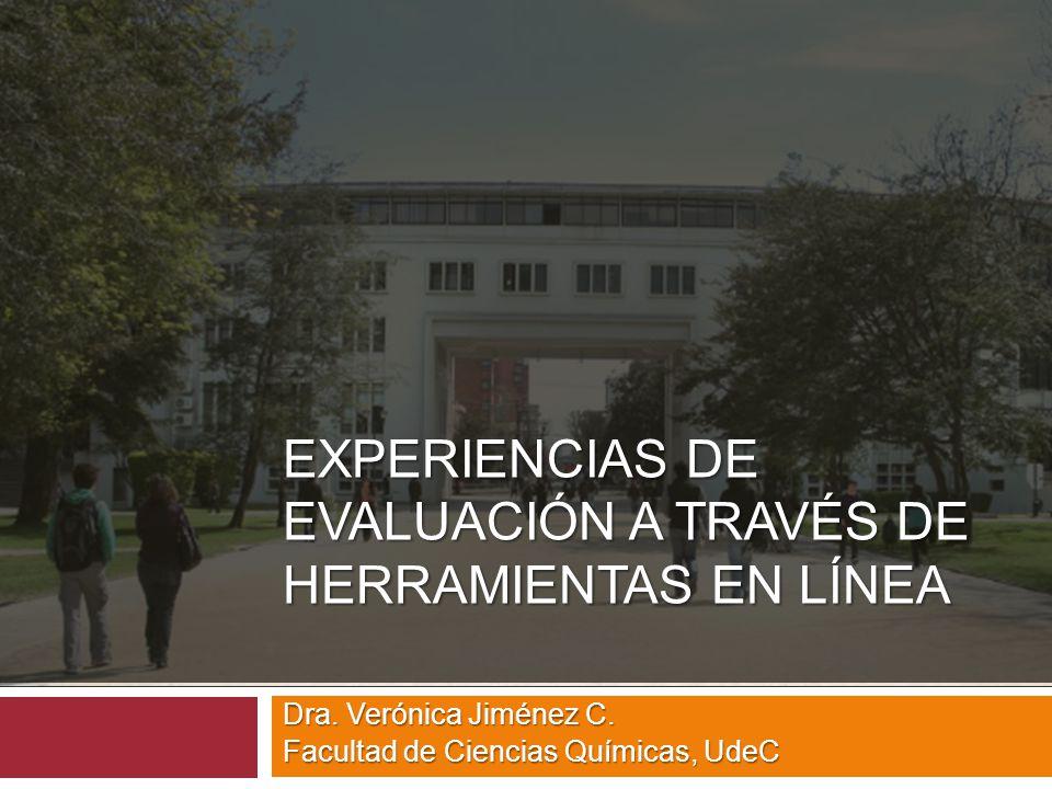 EXPERIENCIAS DE EVALUACIÓN A TRAVÉS DE HERRAMIENTAS EN LÍNEA Dra.