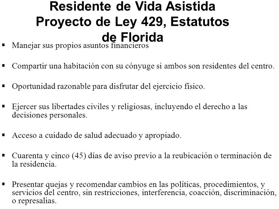 Residente de Vida Asistida Proyecto de Ley 429, Estatutos de Florida  Manejar sus propios asuntos financieros  Compartir una habitación con su cónyuge si ambos son residentes del centro.