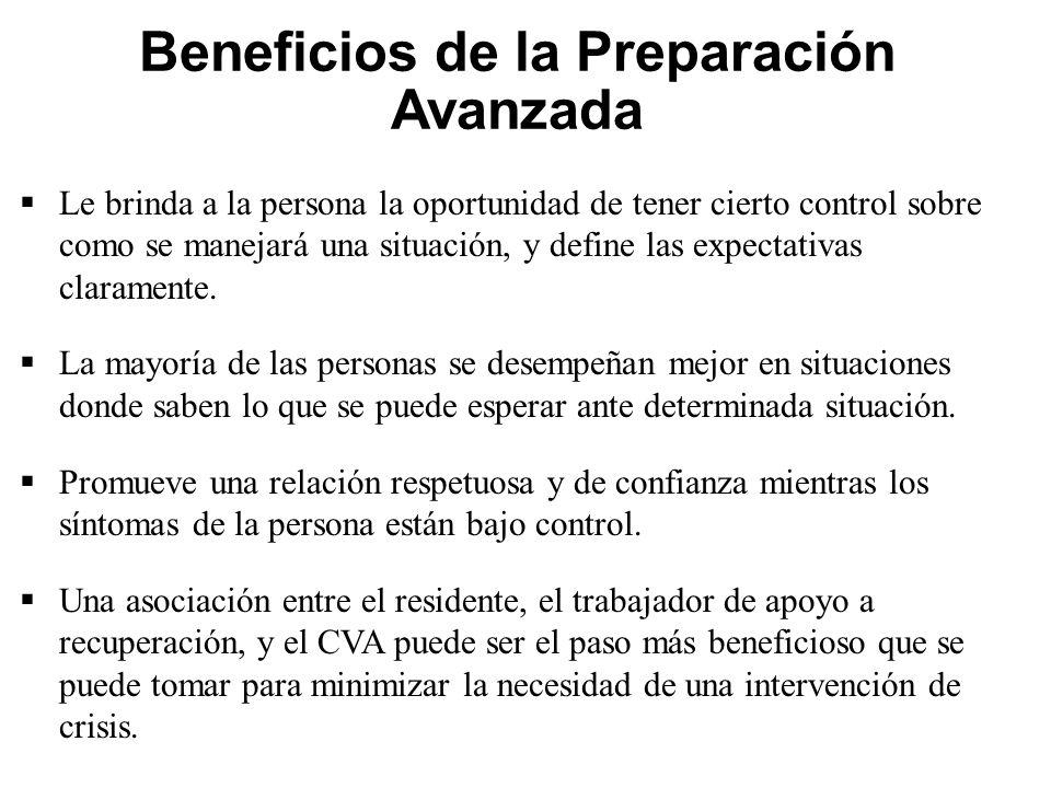 Beneficios de la Preparación Avanzada  Le brinda a la persona la oportunidad de tener cierto control sobre como se manejará una situación, y define las expectativas claramente.