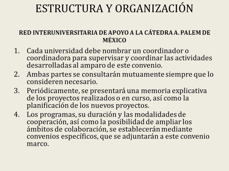 ESTRUCTURA Y ORGANIZACIÓN RED INTERUNIVERSITARIA DE APOYO A LA CÁTEDRA A.