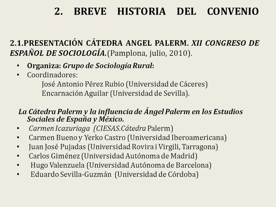 2. BREVE HISTORIA DEL CONVENIO 2.1.PRESENTACIÓN CÁTEDRA ANGEL PALERM.