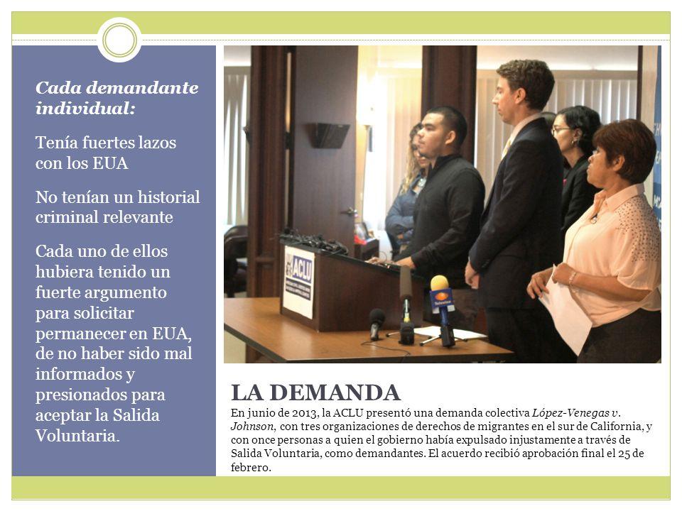LA DEMANDA En junio de 2013, la ACLU presentó una demanda colectiva López-Venegas v.