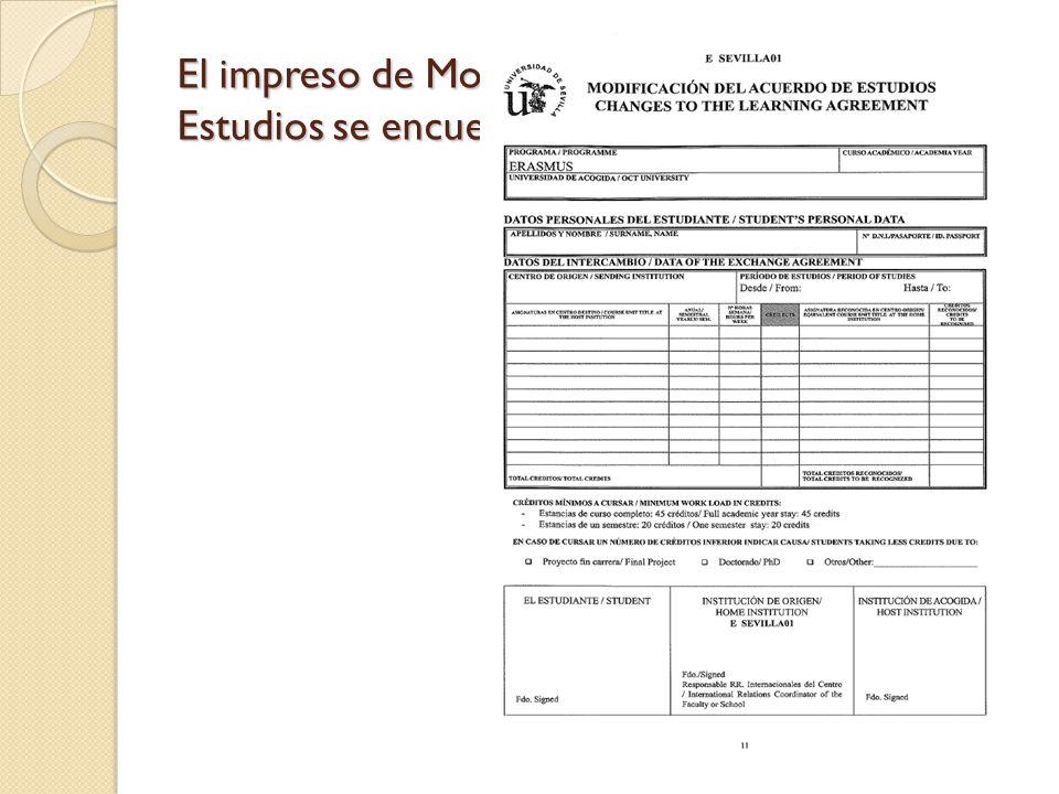 El impreso de Modificación de Acuerdo de Estudios se encuentra en su dossier de Erasmus.
