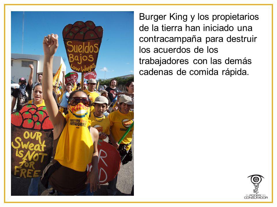 Burger King y los propietarios de la tierra han iniciado una contracampaña para destruir los acuerdos de los trabajadores con las demás cadenas de comida rápida.