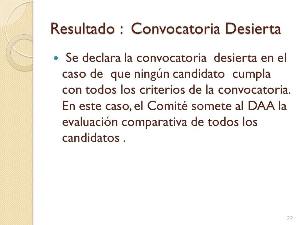 Selección del Candidato más idóneo de acuerdo a la convocatoria y los criterios del RG La Convocatoria no va dirigida a la selección del candidato que mejor se acerque, sino al que cumpla con lo especificado.
