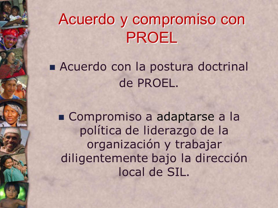 Acuerdo y compromiso con PROEL Acuerdo con la postura doctrinal de PROEL.