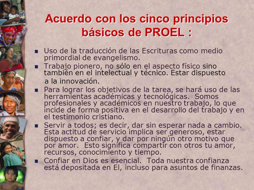 Acuerdo con los cinco principios básicos de PROEL : Uso de la traducción de las Escrituras como medio primordial de evangelismo.