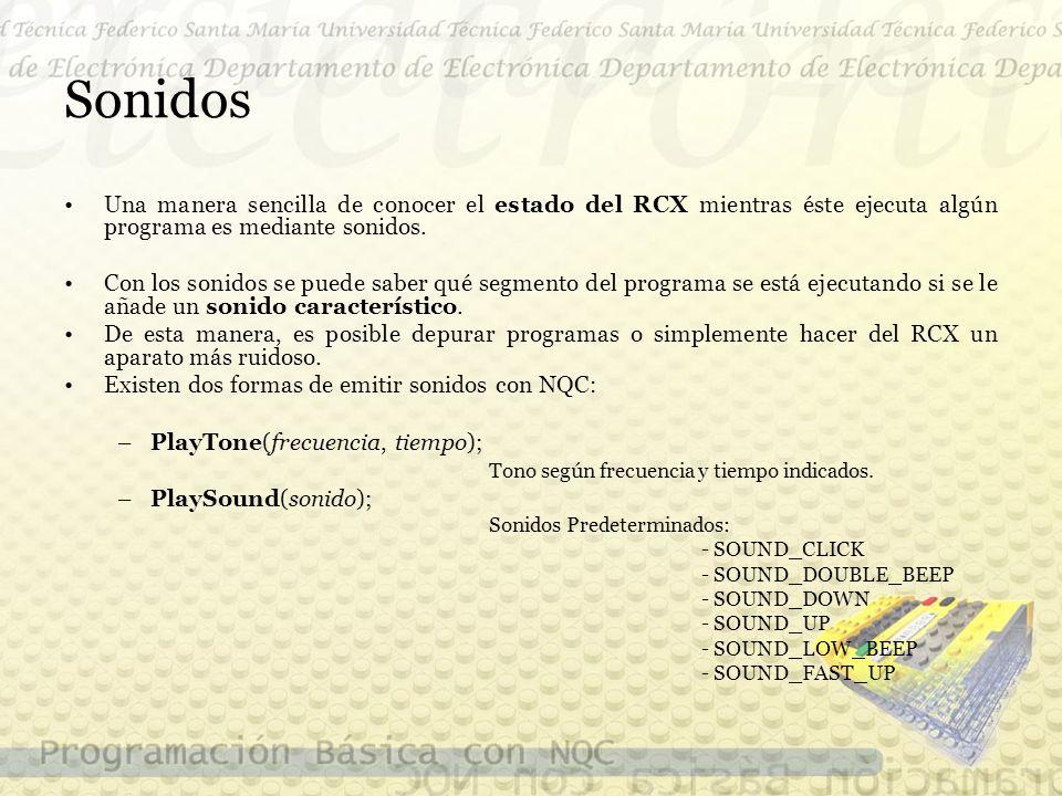 Sonidos Una manera sencilla de conocer el estado del RCX mientras éste ejecuta algún programa es mediante sonidos.