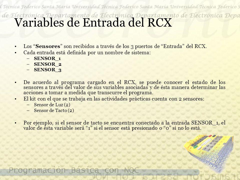 Variables de Entrada del RCX Los Sensores son recibidos a través de los 3 puertos de Entrada del RCX.