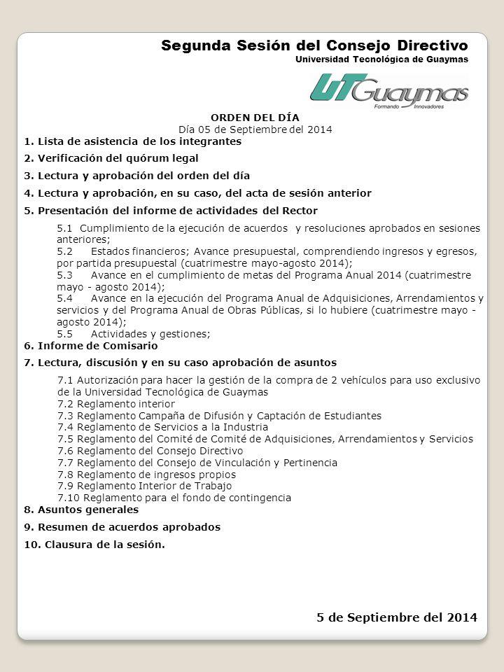 ORDEN DEL DÍA Día 05 de Septiembre del 2014 1. Lista de asistencia de los integrantes 2.