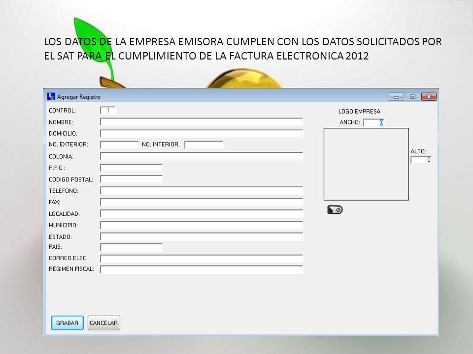 LOS DATOS DE LA EMPRESA EMISORA CUMPLEN CON LOS DATOS SOLICITADOS POR EL SAT PARA EL CUMPLIMIENTO DE LA FACTURA ELECTRONICA 2012