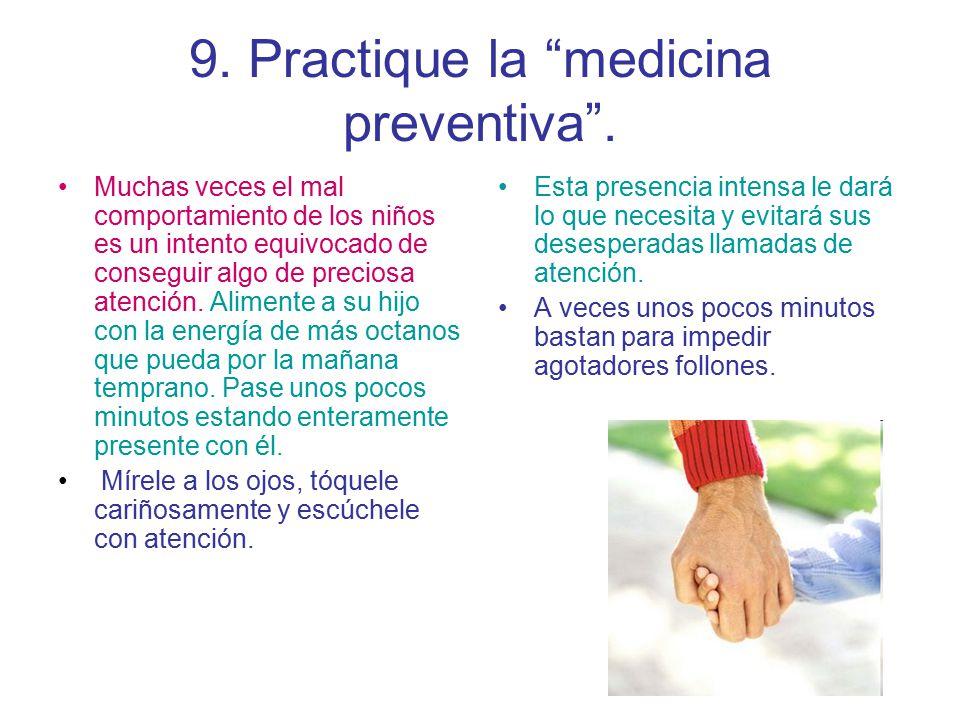9. Practique la medicina preventiva .
