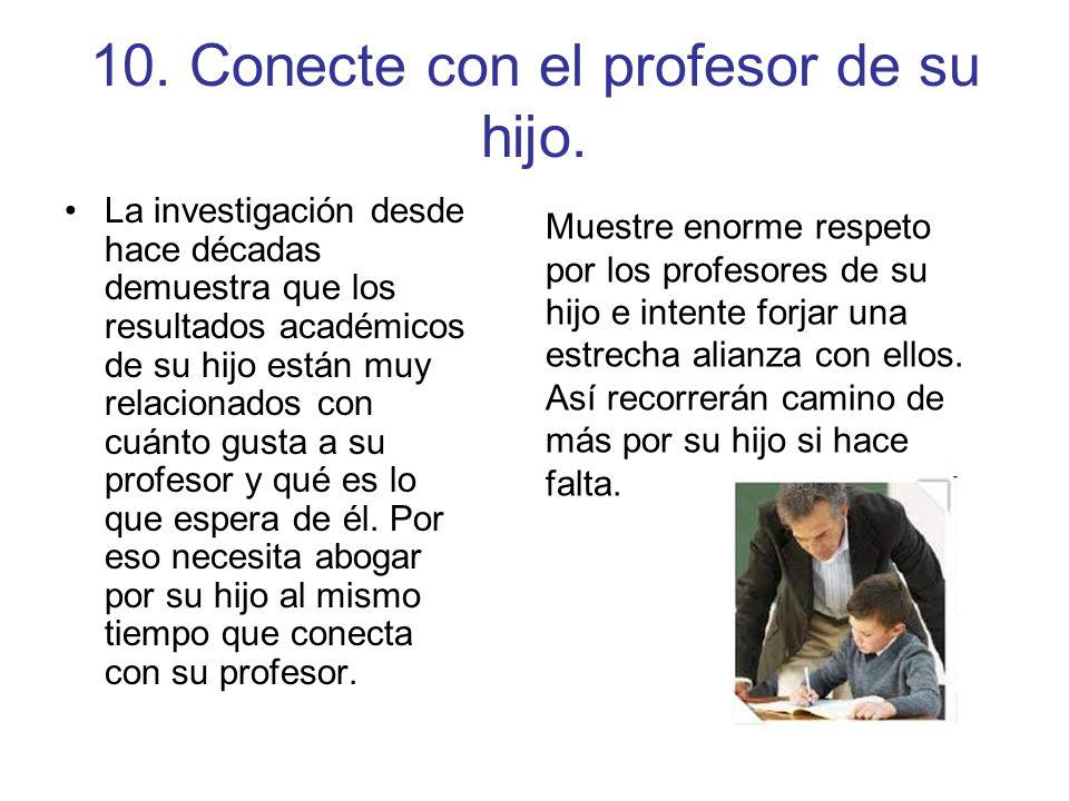 10. Conecte con el profesor de su hijo.