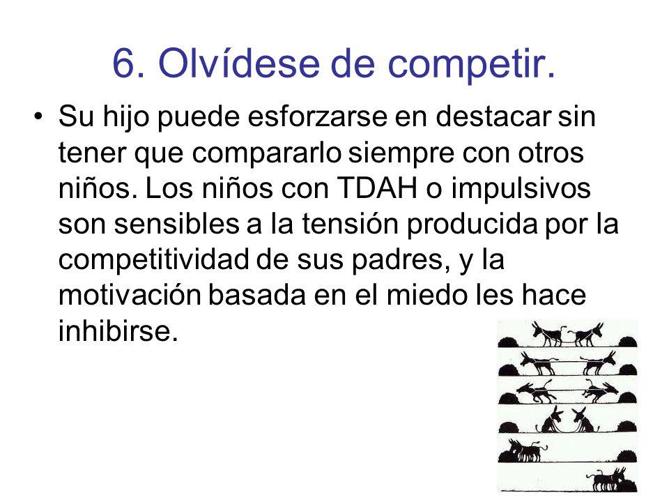 6. Olvídese de competir.