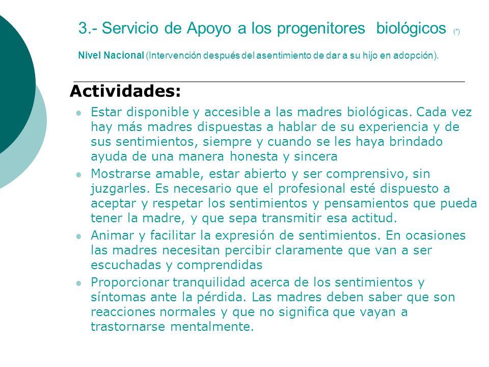 3.- Servicio de Apoyo a los progenitores biológicos (*) Nivel Nacional (Intervención después del asentimiento de dar a su hijo en adopción).