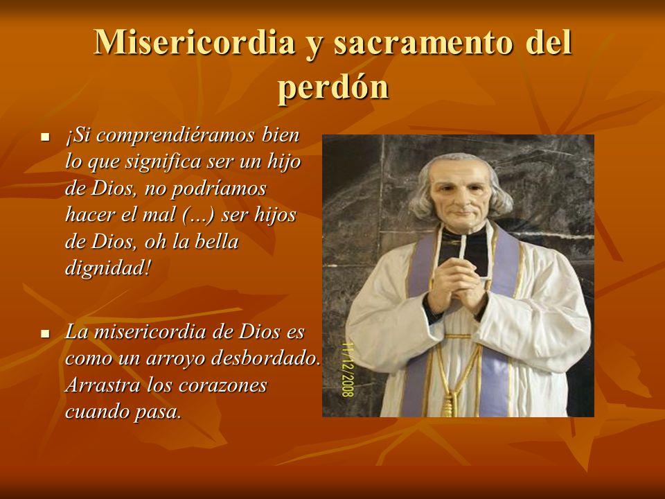 Misericordia y sacramento del perdón ¡Si comprendiéramos bien lo que significa ser un hijo de Dios, no podríamos hacer el mal (…) ser hijos de Dios, oh la bella dignidad.