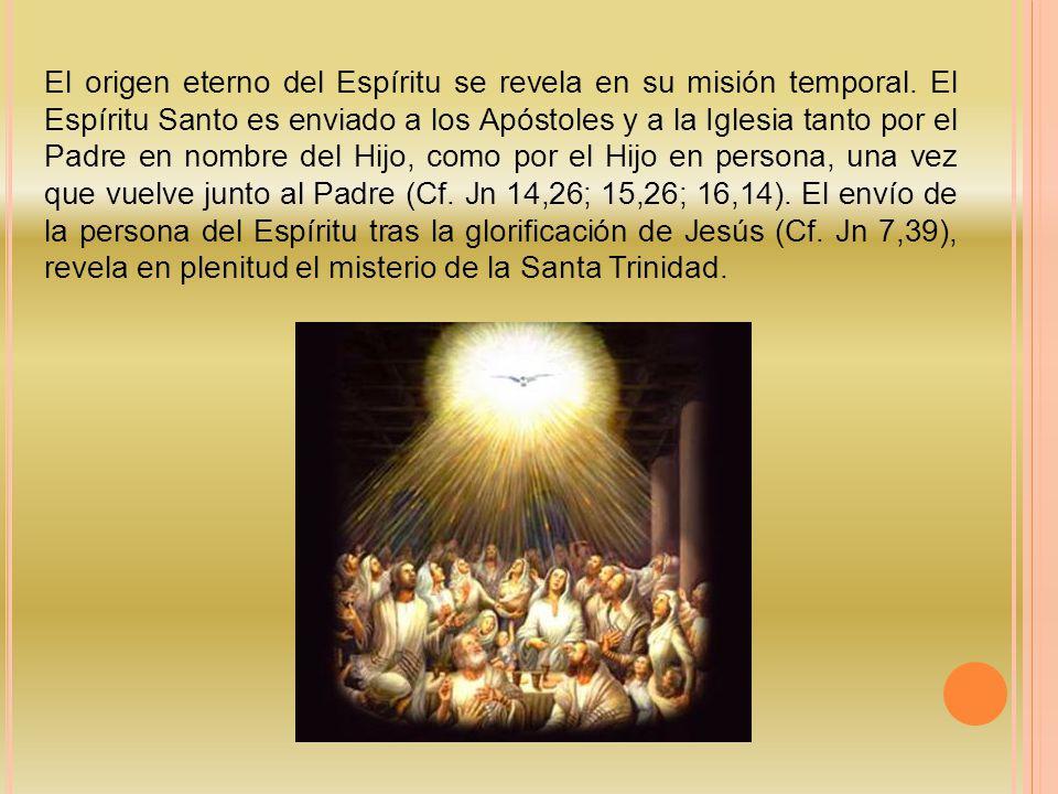El origen eterno del Espíritu se revela en su misión temporal.