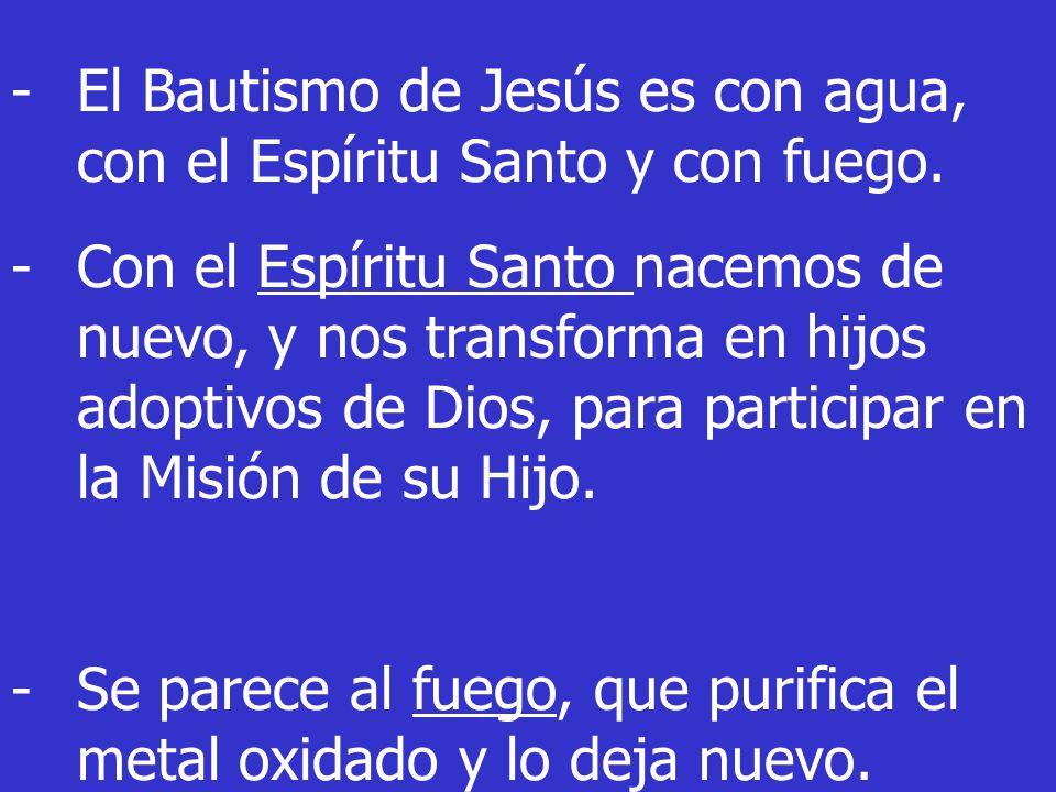 -El Bautismo de Jesús es con agua, con el Espíritu Santo y con fuego.