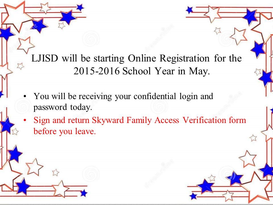 LJISD will be starting Online Registration for the 2015-2016 School Year in May.