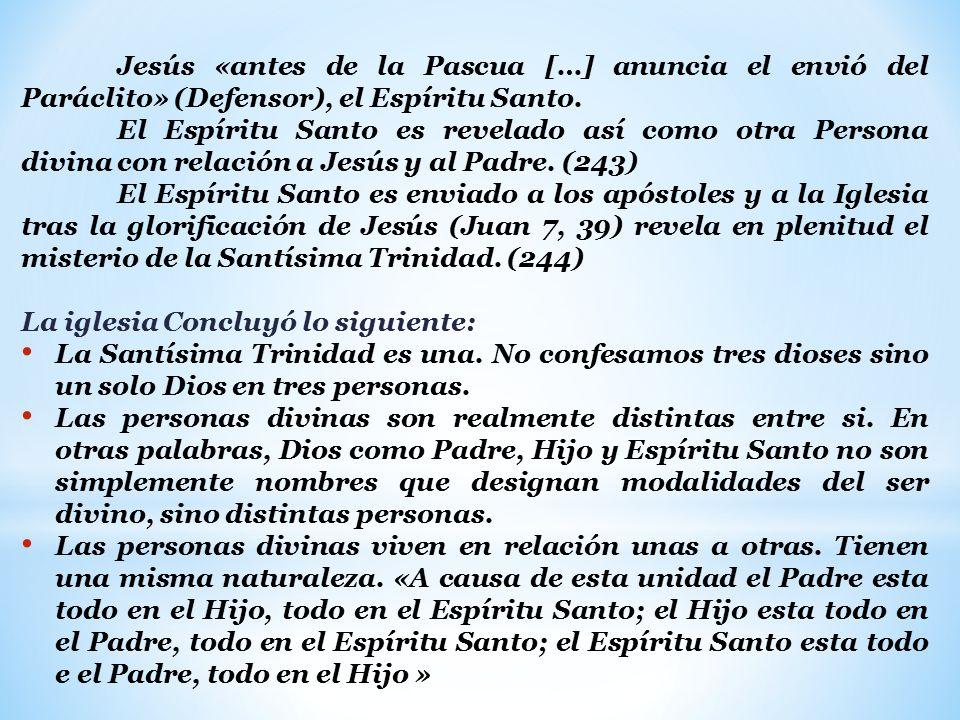 Jesús «antes de la Pascua […] anuncia el envió del Paráclito» (Defensor), el Espíritu Santo.
