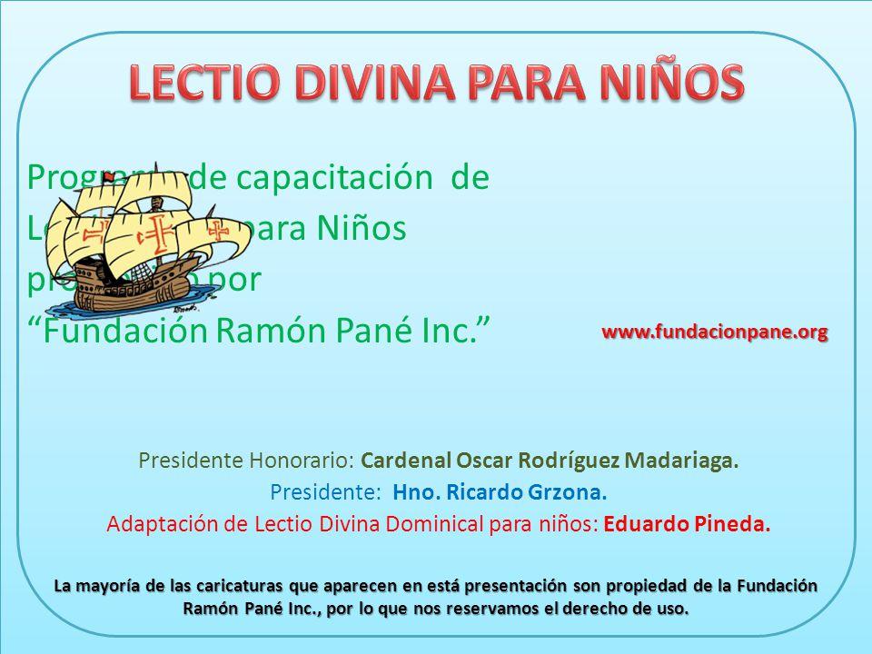 Programa de capacitación de Lectio Divina para Niños promovido por Fundación Ramón Pané Inc. Presidente Honorario: Cardenal Oscar Rodríguez Madariaga.