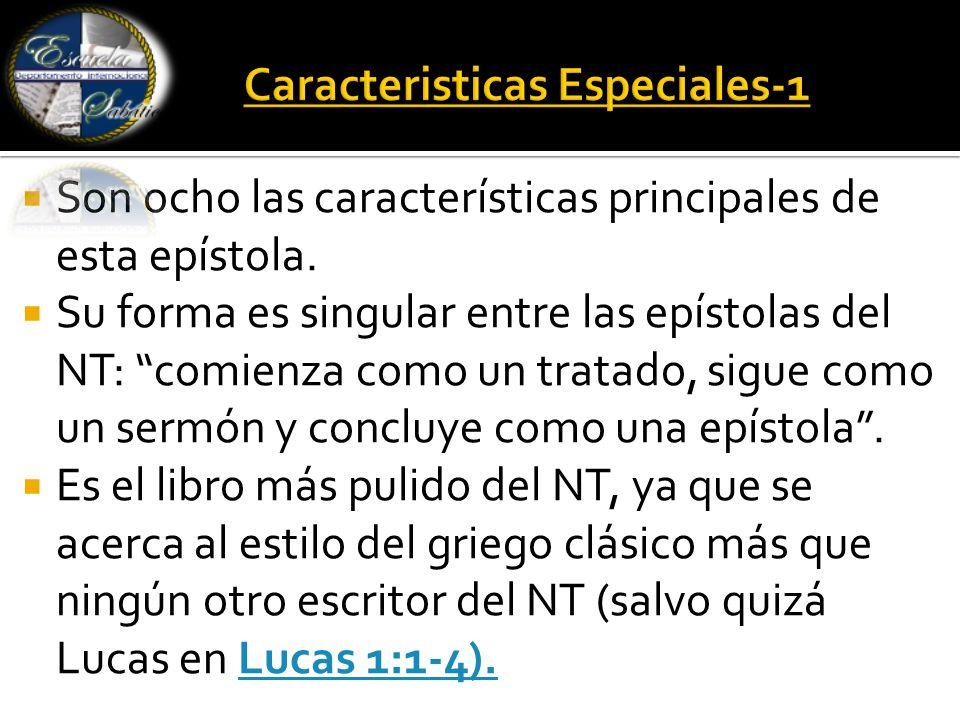  Son ocho las características principales de esta epístola.