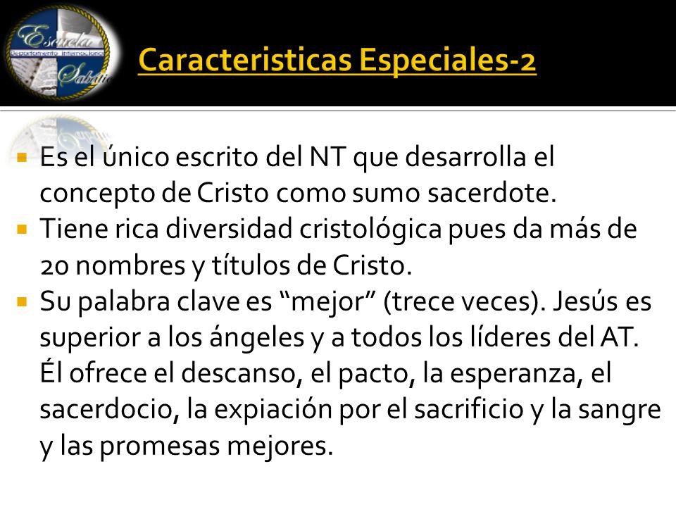  Es el único escrito del NT que desarrolla el concepto de Cristo como sumo sacerdote.