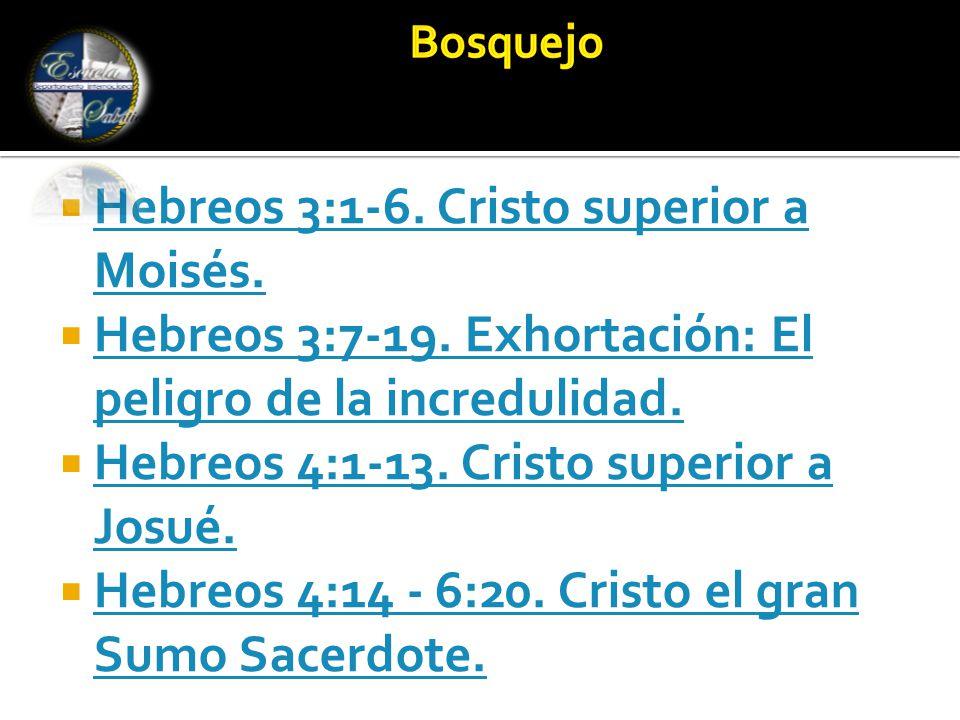  Hebreos 3:1-6. Cristo superior a Moisés. Hebreos 3:1-6.