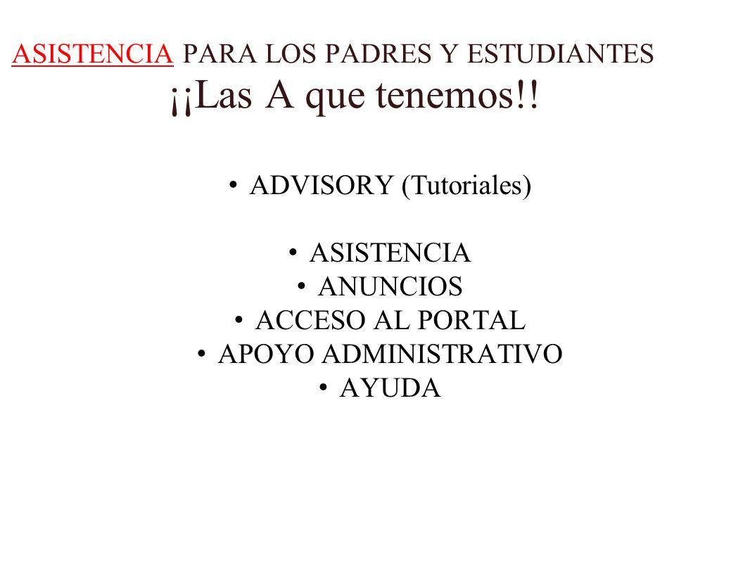 ASISTENCIA PARA LOS PADRES Y ESTUDIANTES ¡¡Las A que tenemos!.