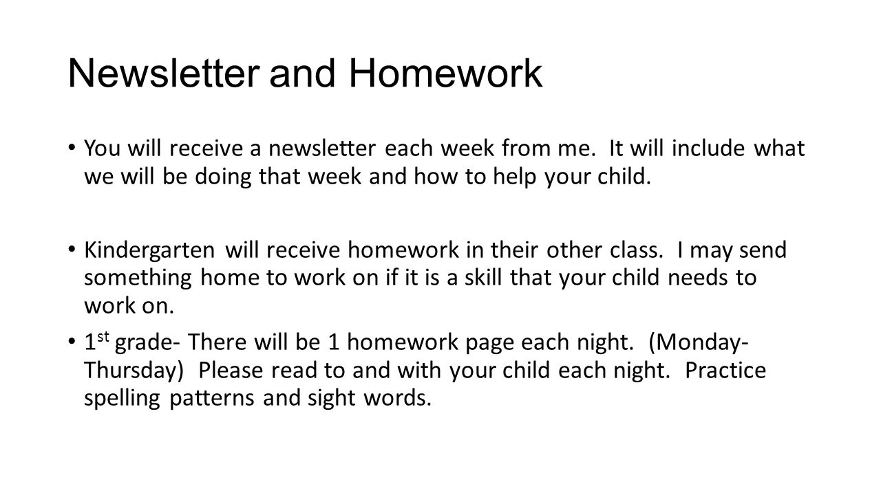 Newsletter and Homework You will receive a newsletter each week from me.