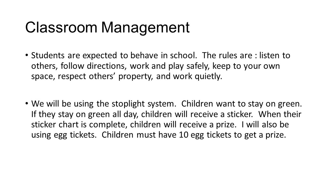 Classroom Management Students are expected to behave in school.
