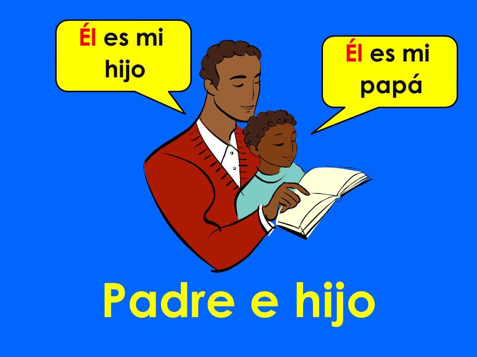 Padre e hijo Él es mi hijo Él es mi papá