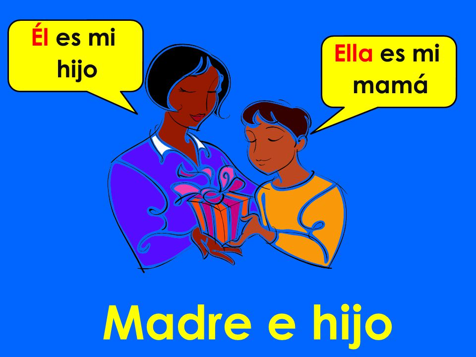 Madre e hijo Él es mi hijo Ella es mi mamá