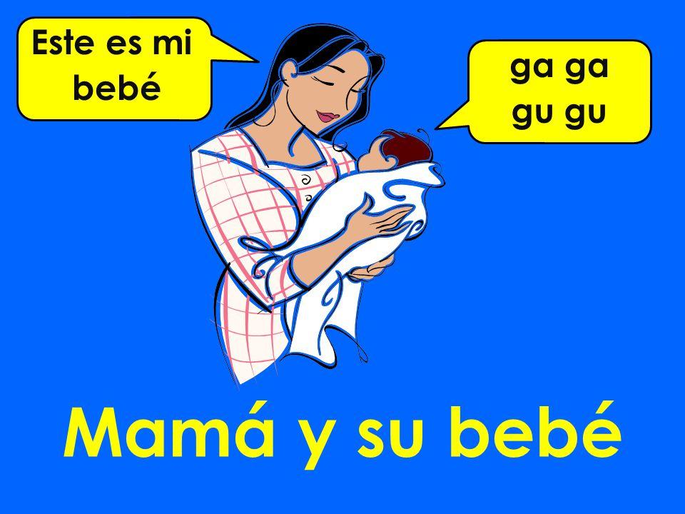 Mamá y su bebé ga gu Este es mi bebé