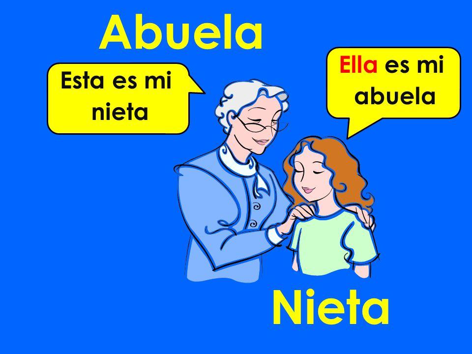 Abuela Nieta Esta es mi nieta Ella es mi abuela