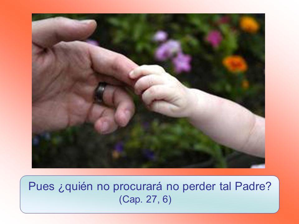 (…) Buen Padre os tenéis, que os da el buen Jesús (…).