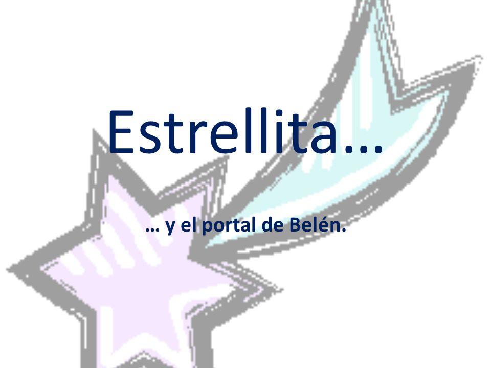 Estrellita… … y el portal de Belén.