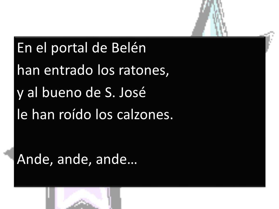 En el portal de Belén han entrado los ratones, y al bueno de S.