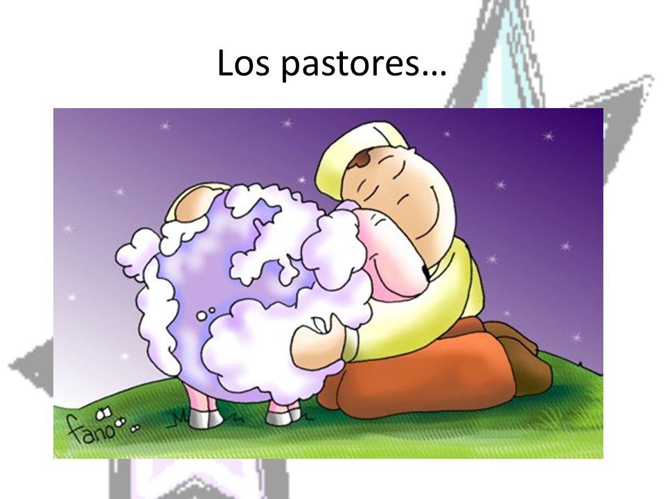 Los pastores…