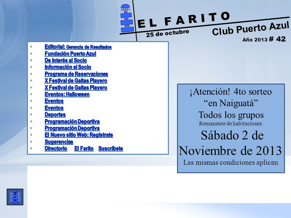 Club Puerto Azul E L F A R I T O Club Puerto Azul E L F A R I T O 25 de octubre Año 2013 # 42 ¡Atención.