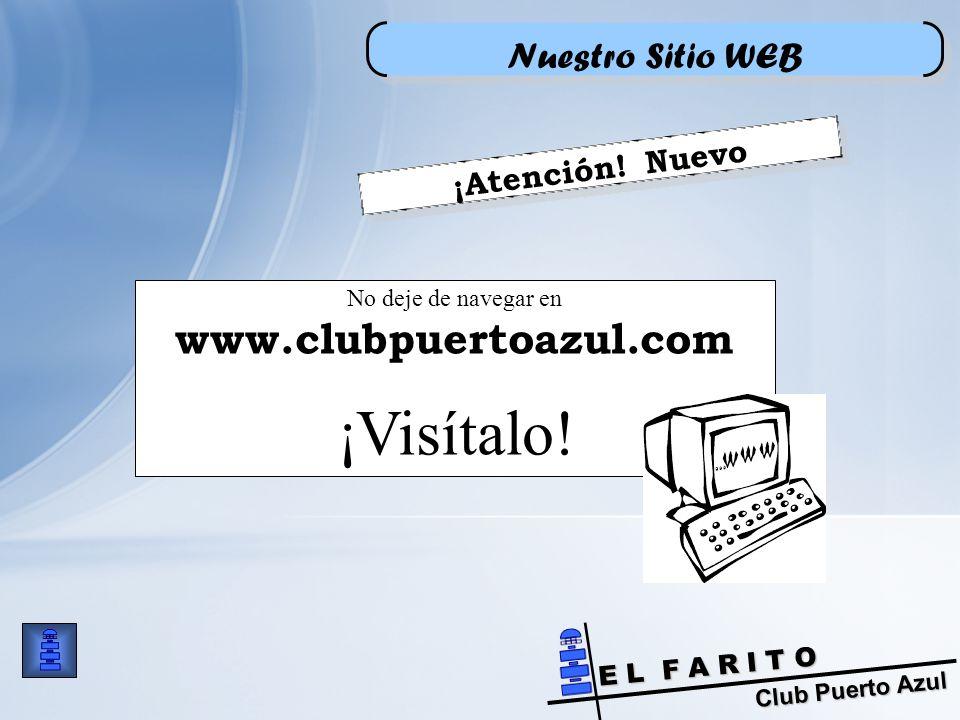 Club Puerto Azul E L F A R I T O No deje de navegar en www.clubpuertoazul.com ¡Visítalo.