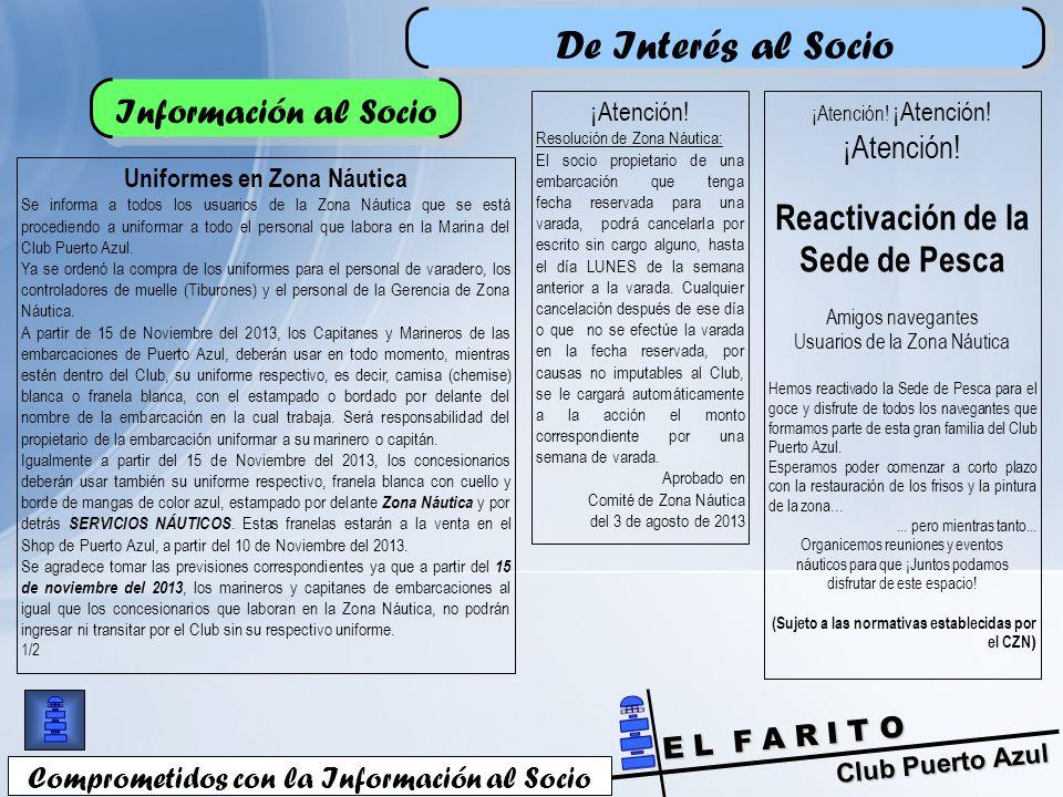 Club Puerto Azul E L F A R I T O De Interés al Socio Comprometidos con la Información al Socio Información al Socio ¡Atención.