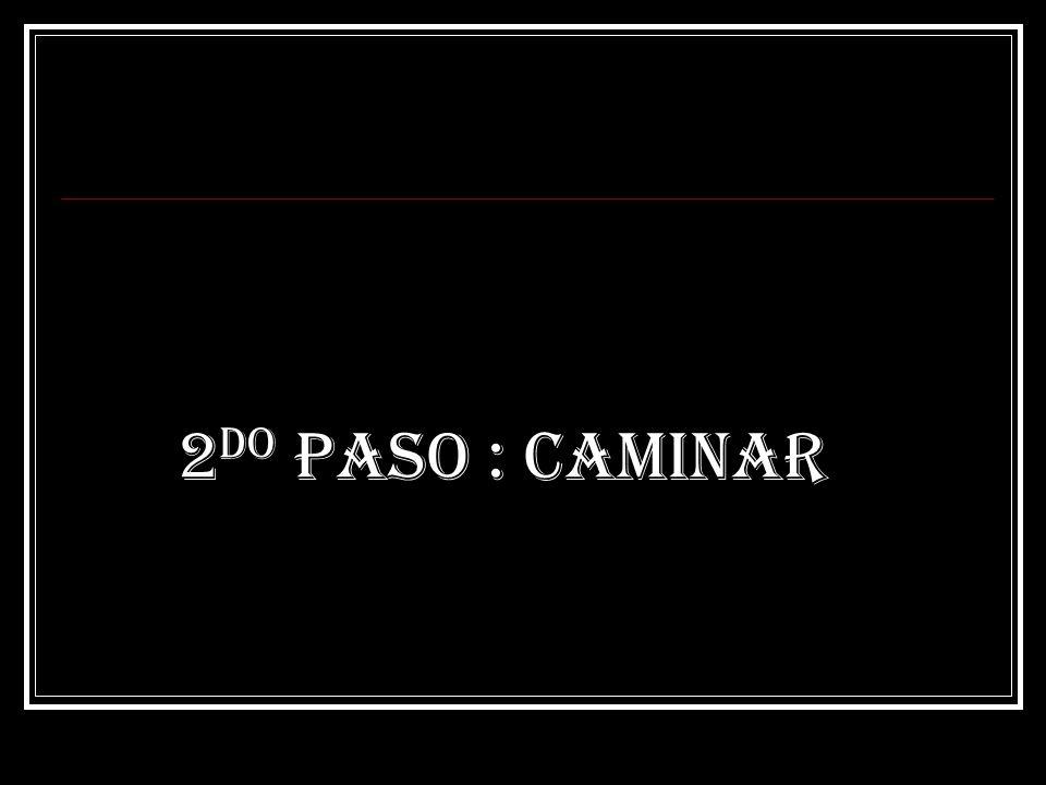2 DO Paso : CAMINAR